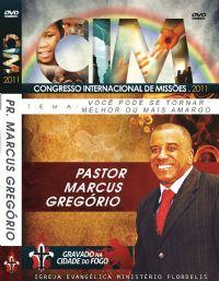 C.I.M - Congresso Internacional de Missões 2011 - Pr Marcus Gregório