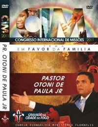 C.I.M - Congresso Internacional de Missões 2011 - Pr Otoni de Paula Jr