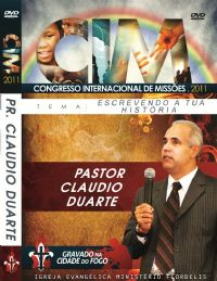 C.I.M - Congresso Internacional de Missões 2011 - Pr  Claudio Duarte