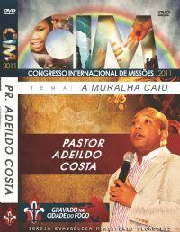C.I.M - Congresso Internacional de Missões 2011 - Pr  Adeildo Costa