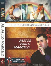C.I.M - Congresso Internacional de Miss�es 2011 - Pr  Paulo Marcelo