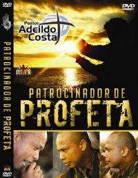 Patrocinador de Profeta - Pastor Adeildo Costa
