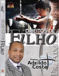 Direitos de Filho - Pastor Adeildo Costa