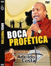 Boca Profetica - Pastor Adeildo Costa
