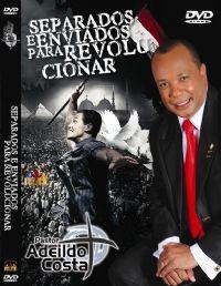 Separados e enviados para revolucionar - Pastor Adeildo Costa