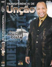 Transferência de Unção - Pastor Adeildo Costa