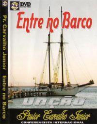 Entre no Barco - Pastor Carvalho Junior