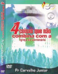4 Coisas que não combina com a Igreja do Centenário - Pr Carvalho Jr