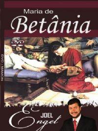 Maria de Bet�nia  - Pastor Joel Engel