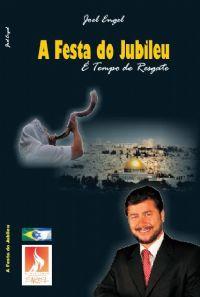 A Festa do Jubileu    - Pastor Joel Engel