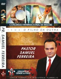 C.I.M - Congresso Internacional de Missões 2011 -  Samuel Ferreira