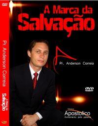 A Marca da Salva��o -  Pastor Anderson Correia