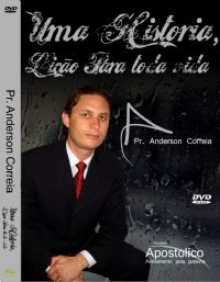 Uma hist�ria , li��o para toda Vida - Pastor Anderson Correia