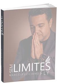 Sem Limites - Fly - Pastor Marco Feliciano - Livro