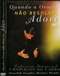 Quando a Oração não resolve, ADORE - Pastor Anderson do Carmo