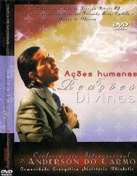 Ações humanas e reações Divinas - Pastor Anderson do Carmo