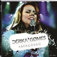 Abençoado - Derika Gomes