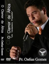 O Clamor da �frica - Pastor Os�ias Gomes
