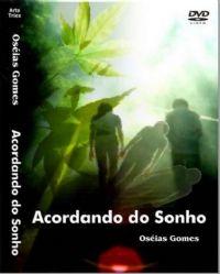Acordando do Sonho - Pastor Oseias Gomes