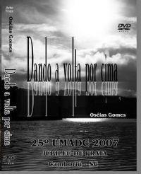 Dando a volta por Cima - Pastor Os�ias Gomes - UMADC Camboriu 2007