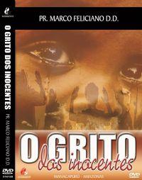 O Grito dos Inocentes - Pastor Marco Feliciano