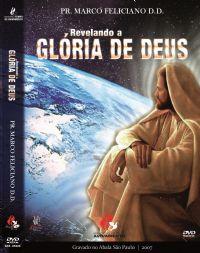 Revelando a Gl�ria de Deus - Pastor Marco Feliciano