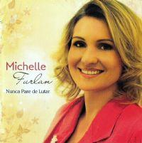 Nunca Pare de Lutar - Michelle Furlan