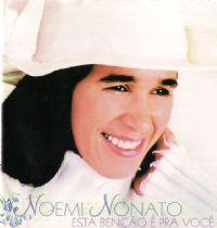 Esta Ben��o � pra voc� - Noemi Nonato