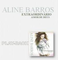 Aline Barros - Extraordinário Amor de Deus - Playback