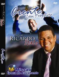 Crente com propósito - Pastor Ricardo Ítalo