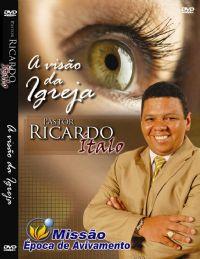 A vis�o da igreja - Pastor Ricardo �talo