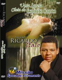 Uma igreja cheia do Espirito Santo - Pastor Ricardo Ítalo