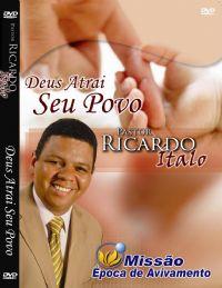 Deus atrai o seu povo - Pastor Ricardo Ítalo