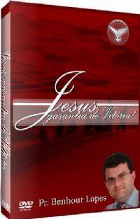 Jesus Garantia de Vit�ria - Pastor Benhour Lopes