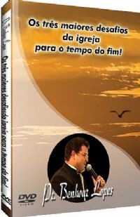 Os 3 Maiores Desafios da Igreja para o Tempo do Fim - Pr Benhour Lopes