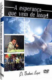 A Esperan�a que Vem de Longe - Pastor Benhour Lopes