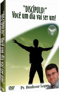 Discípulo, Você um dia vai ser Um! - Pastor Benhour Lopes