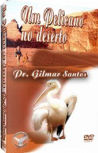 Um Pelicano no Deserto - Pastor Gilmar Santos