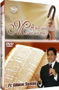 Autoridade Missionária - Pastor Gilmar Santos