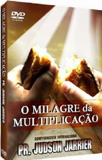 O Milagre da Multiplica��o - Pastor Judson Jarrier