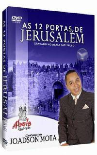 As 12 Portas de Jerusalém - Conferencista Joadson Mota