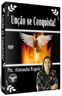 Un��o se Conquista! - Pastora Alessandra Rogatis