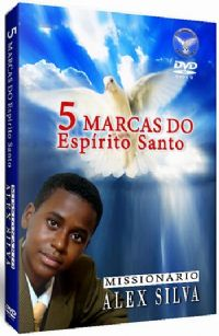 5 Marcas do Esp�rito Santo  - Mission�rio Alex Silva