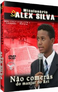N�o Comer�s do Manjar do Rei - Mission�rio Alex Silva