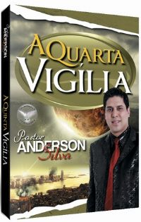 A Quarta Vig�lia - Pastor Anderson Silva