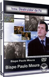 Destruidor de Fé - Bispo Paulo Moura