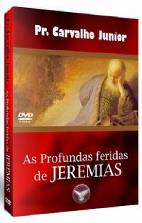 As Profundas Feridas de Jeremias - Pastor Carvalho Junior - Filad�lfia