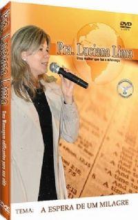 A Espera de um Milagre - Pastora Luciana Lima