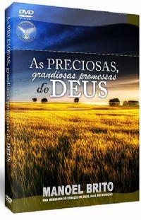As Preciosas, Grandiosas, Promessas de Deus - Pastor Manoel Brito