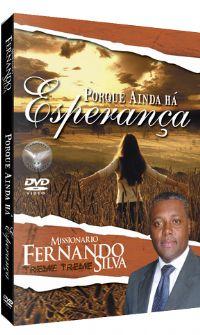 Porque Ainda Há Esperança - Missionário Fernando Silva